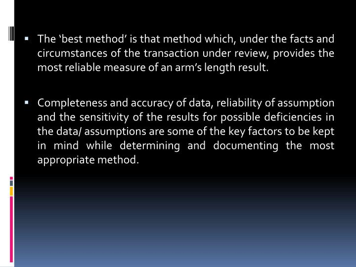 The 'best method' is that method which, under the facts and circumstances of the transaction under review, provides the most reliable measure of an arm's length result.