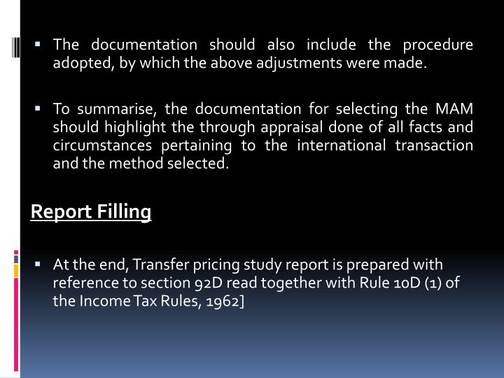 The documentation should also include the procedure adopted, by which the above adjustments were made