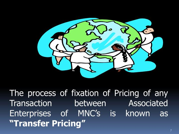 The process of fixation of Pricing of any Transaction between Associated Enterprises of MNC's is known as