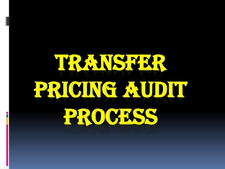 Transfer Pricing Audit Process