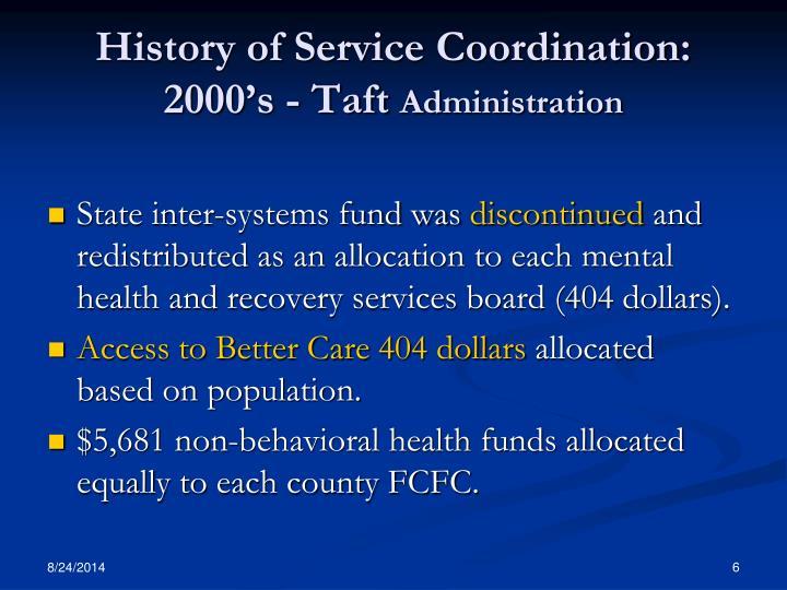 History of Service Coordination: 2000's - Taft