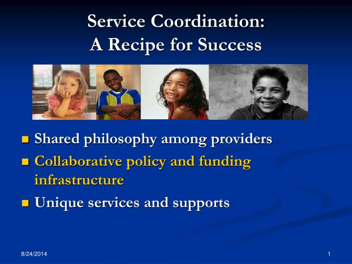 Service coordination a recipe for success
