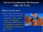 service coordination mechanism orc 121 37 c