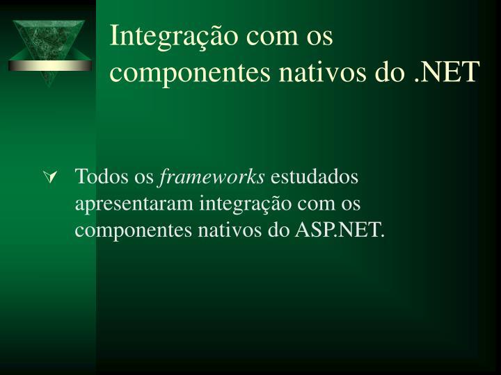 Integração com os componentes nativos do .NET