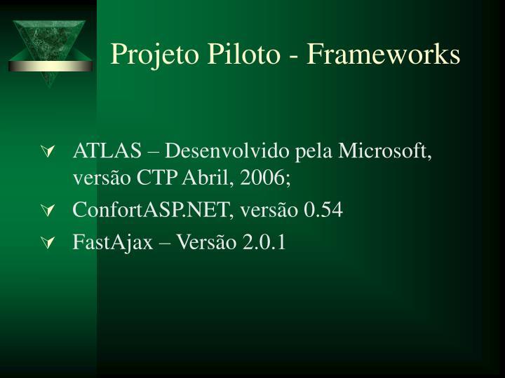 Projeto Piloto - Frameworks