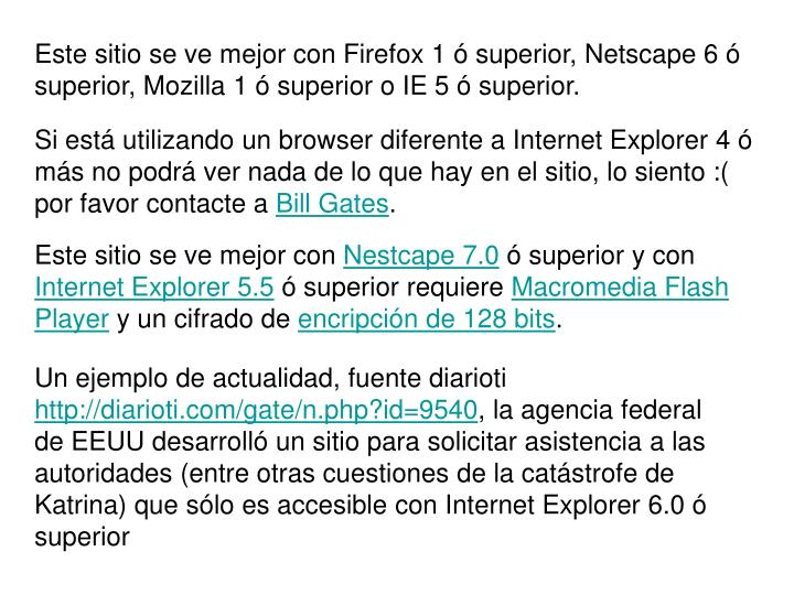 Este sitio se ve mejor con Firefox 1 ó superior, Netscape 6 ó superior, Mozilla 1 ó superior o IE...