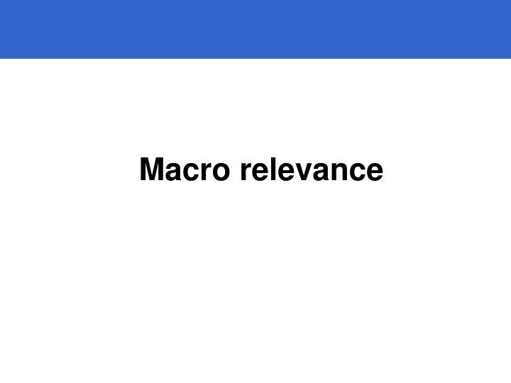 Macro relevance