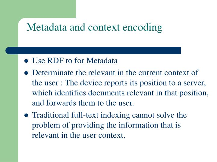 Metadata and context encoding