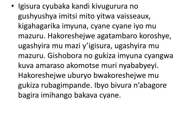 Igisura cyubaka kandi kivugurura no gushyushya imitsi mito yitwa vaisseaux, kigahagarika imyuna, cyane cyane iyo mu mazuru. Hakoreshejwe agatambaro koroshye, ugashyira mu mazi y'igisura, ugashyira mu mazuru. Gishobora no gukiza imyuna cyangwa kuva amaraso akomotse muri nyababyeyi. Hakoreshejwe uburyo bwakoreshejwe mu gukiza rubagimpande. Ibyo bivura n'abagore bagira imihango bakava cyane.