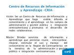 centro de recursos de informaci n y aprendizaje cria1
