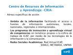centro de recursos de informaci n y aprendizaje cria3