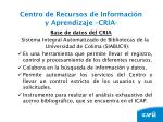 centro de recursos de informaci n y aprendizaje cria6