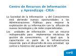 centro de recursos de informaci n y aprendizaje cria8