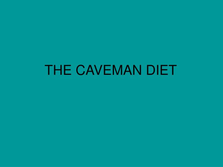 The caveman diet