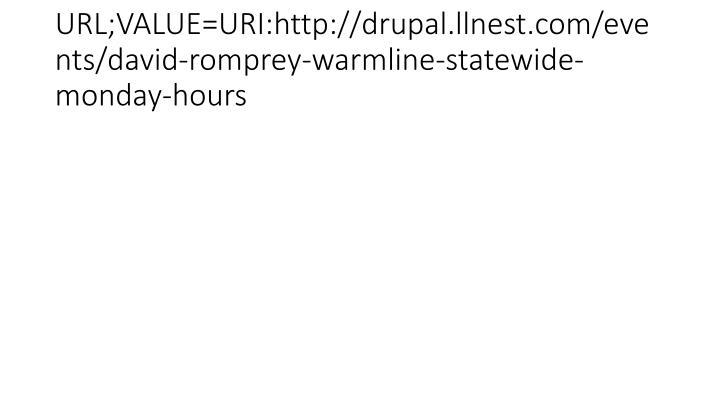 URL;VALUE=URI:http://drupal.llnest.com/events/david-romprey-warmline-statewide-monday-hours