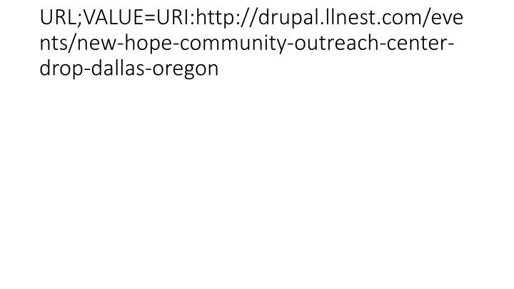URL;VALUE=URI:http://drupal.llnest.com/events/new-hope-community-outreach-center-drop-dallas-oregon
