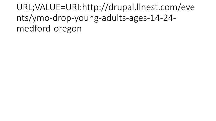 URL;VALUE=URI:http://drupal.llnest.com/events/ymo-drop-young-adults-ages-14-24-medford-oregon