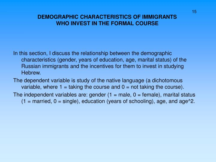 DEMOGRAPHIC CHARACTERISTICS OF IMMIGRANTS