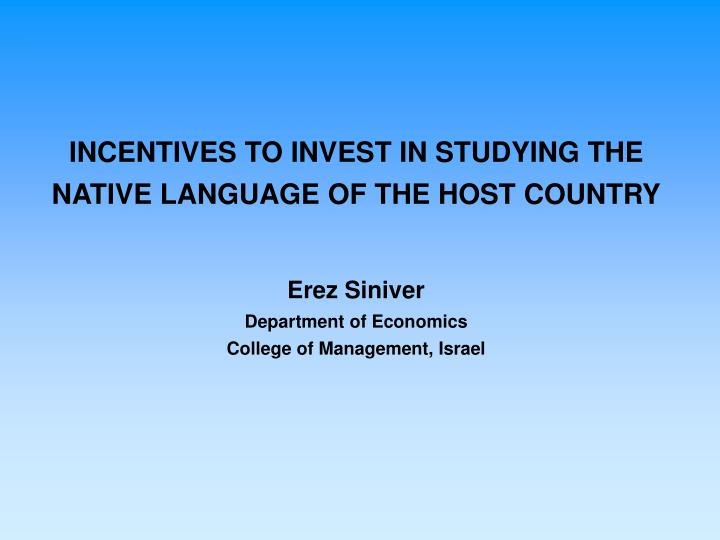 INCENTIVES TO INVEST IN STUDYING THE