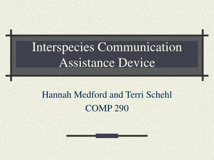 Interspecies communication assistance device