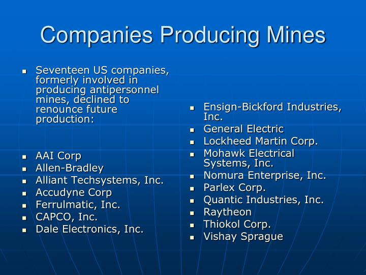 Seventeen US companies, formerly involved in producing antipersonnel mines, declined to renounce future production: