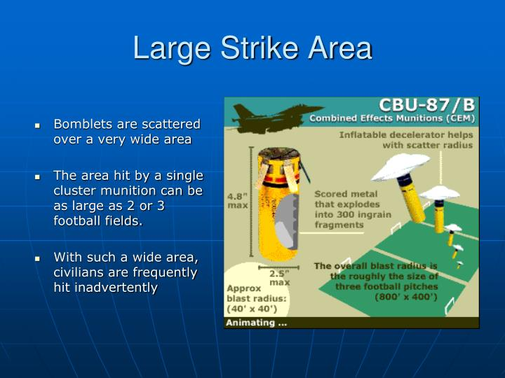Large Strike Area