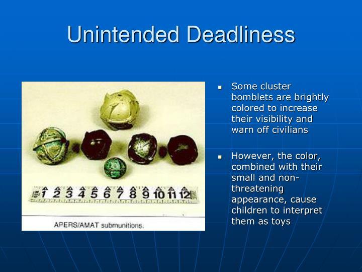 Unintended Deadliness