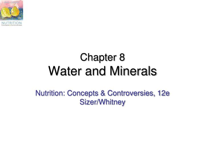 Chapter 8 water and minerals