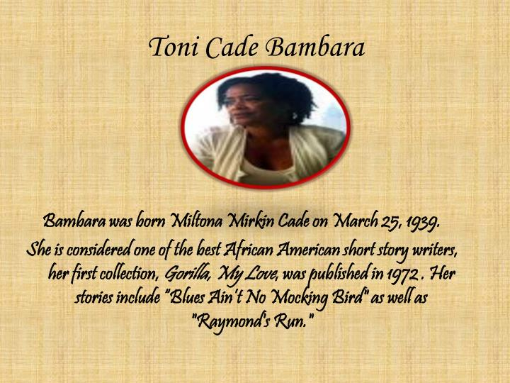 bambara by cade essay lesson toni View homework help - the lesson from english 1 at ucsb summary: in the lesson toni cade bambara relates this story to economic inequalities that exist in.