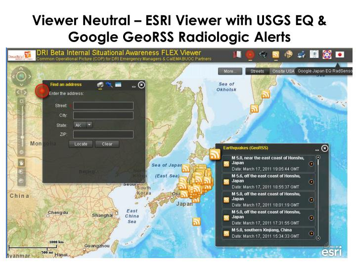 Viewer Neutral – ESRI Viewer with USGS EQ & Google GeoRSS Radiologic Alerts