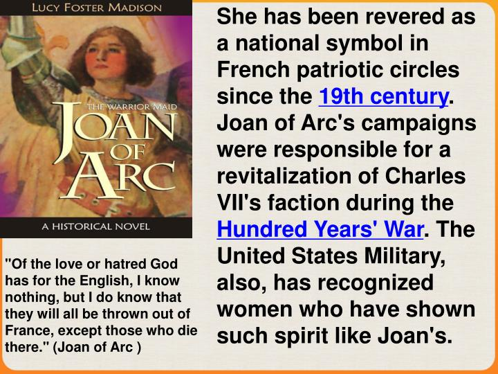She has been revered as a national symbol in French patriotic circles since the