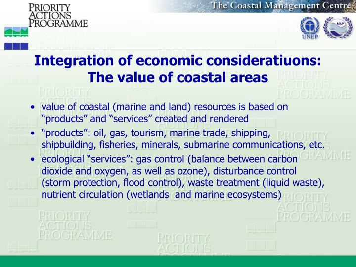 Integration of economic consideratiuons: The value of coastal areas