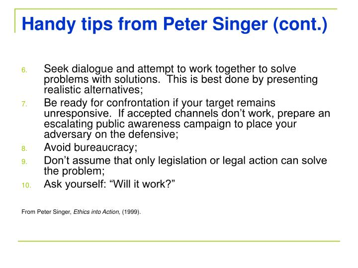 Handy tips from Peter Singer (cont.)