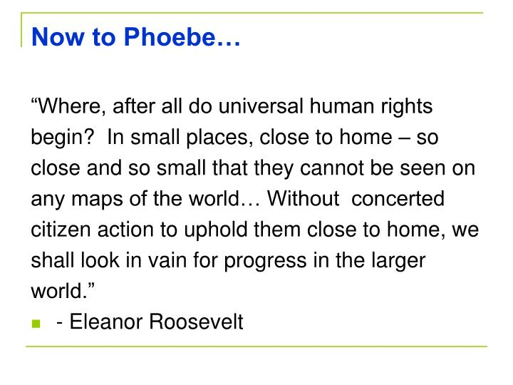 Now to Phoebe…