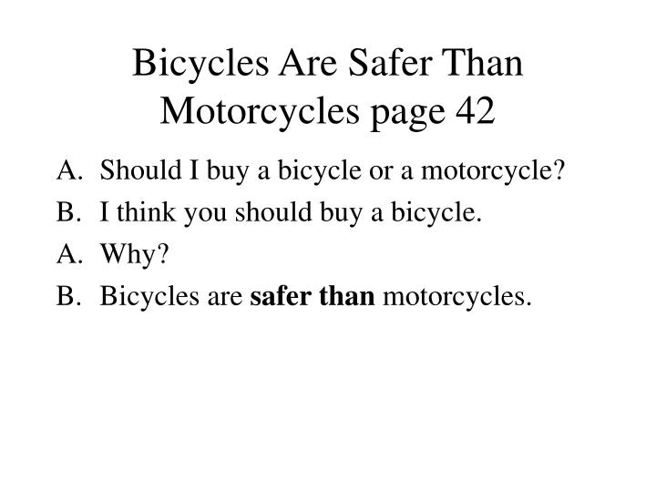 Bicycles Are Safer Than Motorcycles page 42