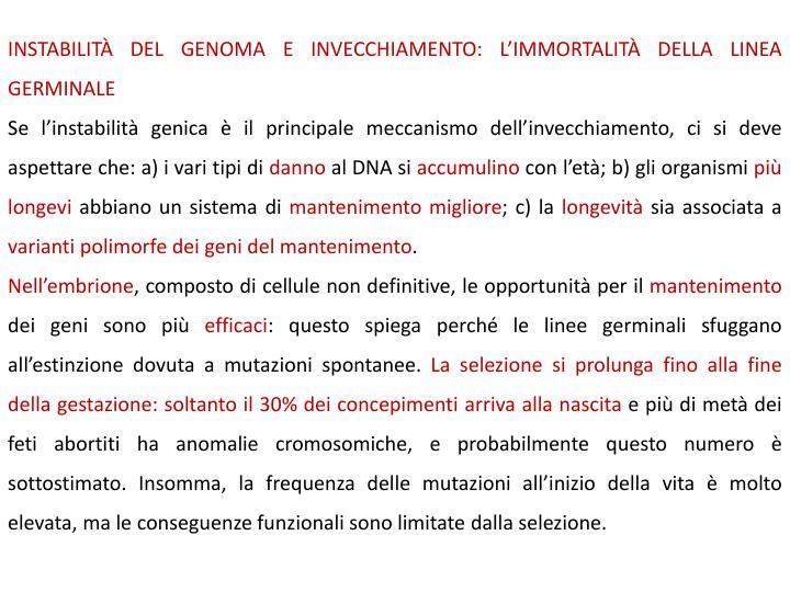INSTABILIT DEL GENOMA E INVECCHIAMENTO: LIMMORTALIT DELLA LINEA GERMINALE