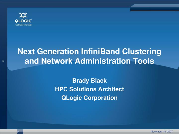 Next generation infiniband clustering and network administration tools