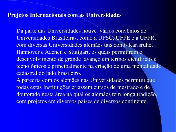 Projetos Internacionais com as Universidades