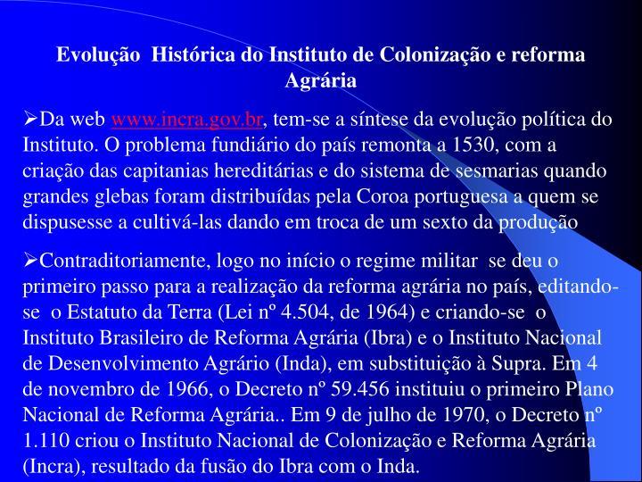 Evolução  Histórica do Instituto de Colonização e reforma Agrária