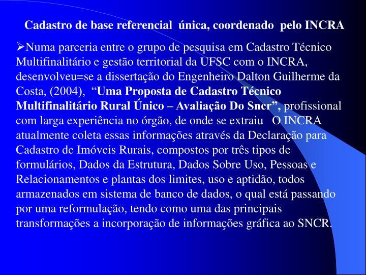 Cadastro de base referencial  única, coordenado  pelo INCRA