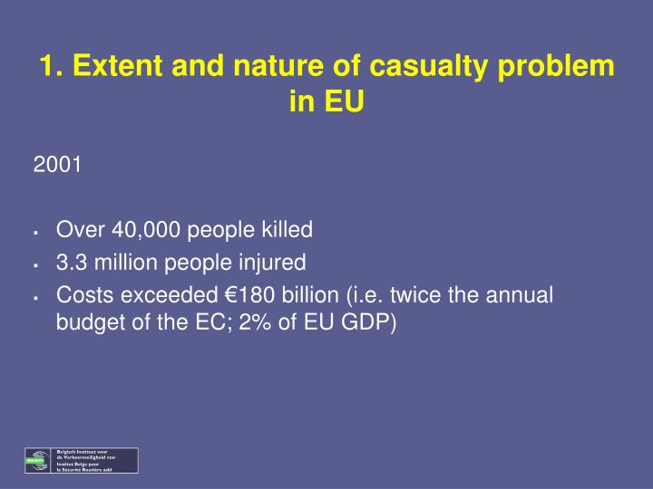 1. Extent and nature of casualty problem in EU