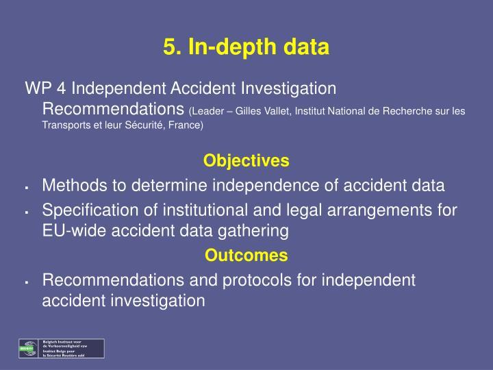 5. In-depth data