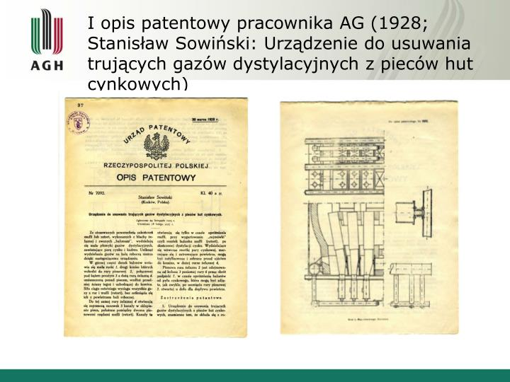 I opis patentowy pracownika AG (1928; Stanisław Sowiński: Urządzenie do usuwania trujących gazów dystylacyjnych z pieców hut cynkowych)