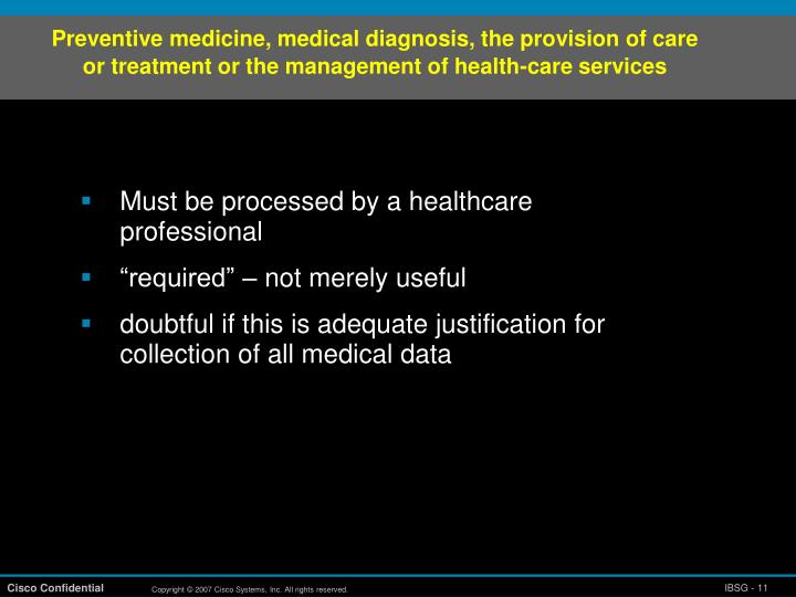 Preventive medicine, medical diagnosis, the provision of care or treatment or the management of health-care services