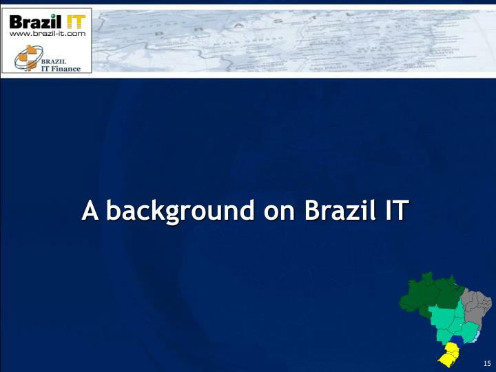 A background on Brazil IT