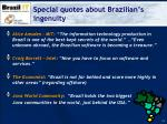 special quotes about brazilian s ingenuity