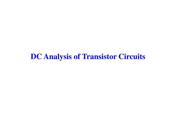 DC Analysis of Transistor Circuits
