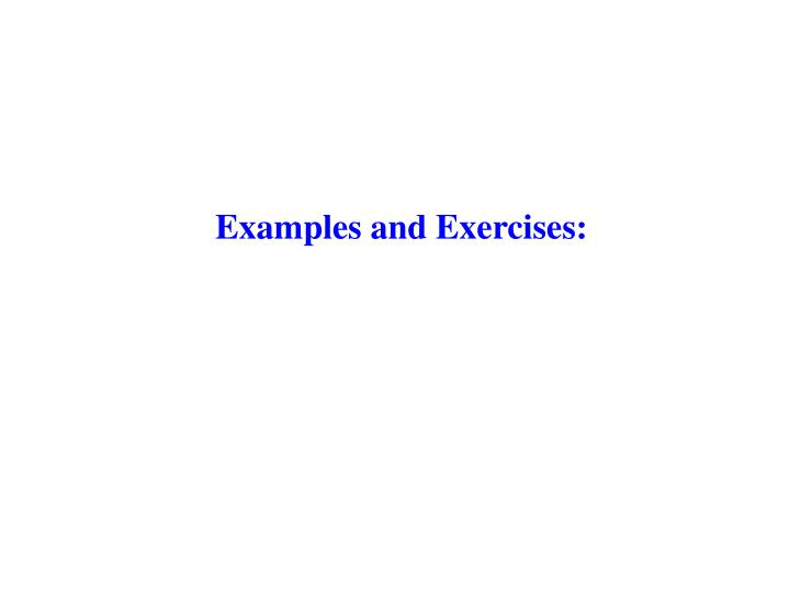 Examples and Exercises: