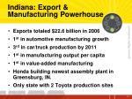 indiana export manufacturing powerhouse
