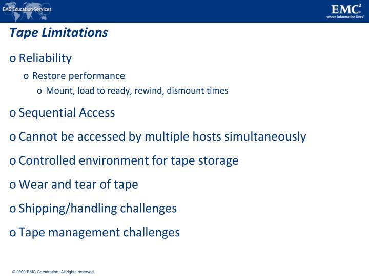 Tape Limitations